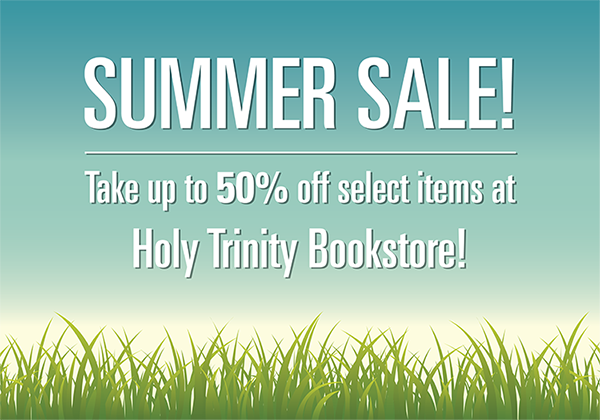 Summer Sale! Take up to 50% off select items at Holy Trinity Bookstore!